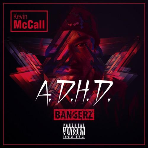 Kevin_McCall-A.D.H.D._mixtape_cover-[24x24cm]-FINAL_Bangerz