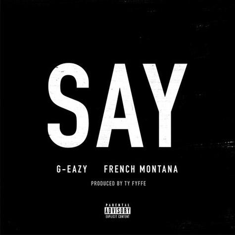 g-eazy-say