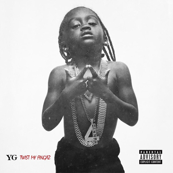 yg-twist-my-fingaz