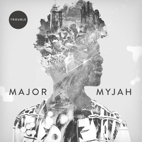 major-myjah-trouble-ep