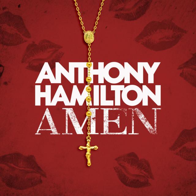 "397e06e9e78b New Music  Anthony Hamilton – ""Amen"""