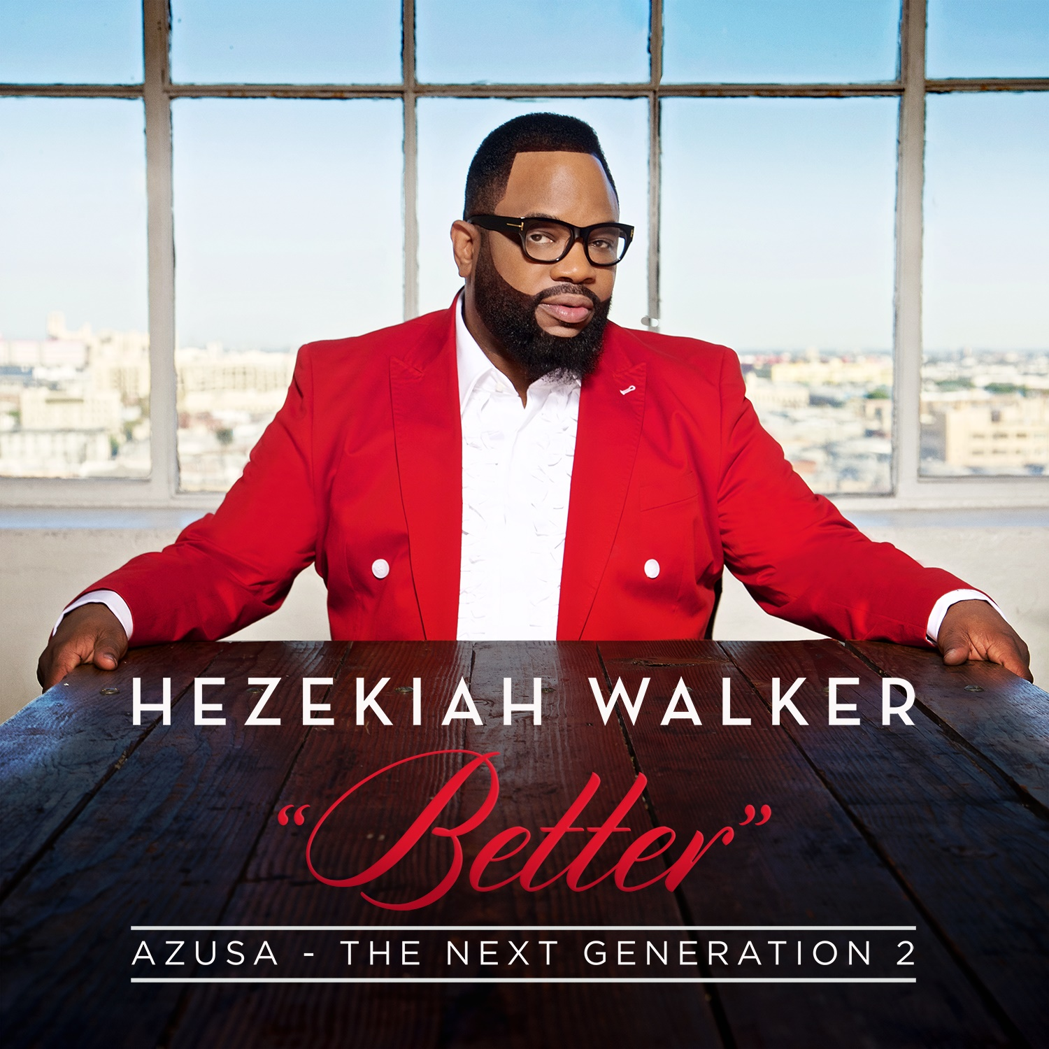 Hezekiah-Walker-Azusa-The-Next-Generation-2-Better-Album-Cover